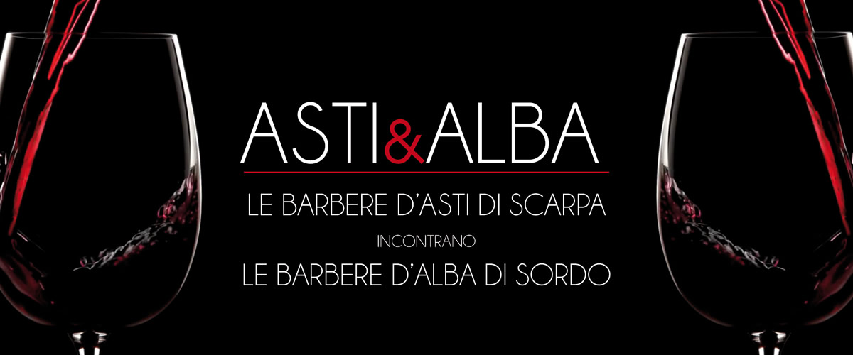 Asti&Alba - Le Barbere d'Asti di Scarpa incontrano le Barbere d'Alba di Sordo.